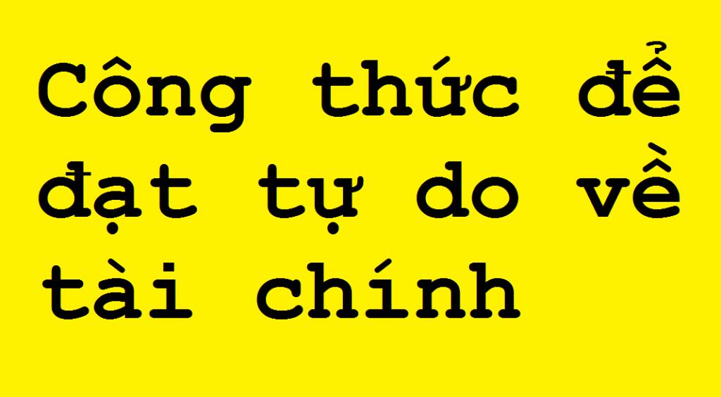 Cong thuc de dat duoc tu do ve tai chinh