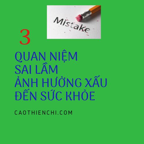 3 quan điểm sai lầm ảnh hưởng xấu sức khỏe